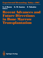 Recent Advances and Future Directions in Bone Marrow Transplantation: Proceedings of a Symposium Held in Conjunction with the 16th Annual Meeting of t