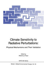 Climate Sensitivity to Radiative Perturbations: Physical Mechanisms and Their Validation