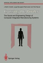 Crossing the Border: The Social and Engineering Design of Computer Integrated Manufacturing Systems
