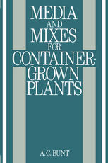 Media and Mixes for Container-Grown Plants: A manual on the preparation and use of growing media for pot plants