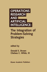Operations Research and Artificial Intelligence: The Integration of Problem-Solving Strategies