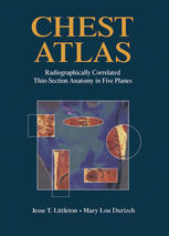 Chest Atlas: Radiographically Correlated Thin-Section Anatomy in Five Planes