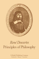 René Descartes: Principles of Philosophy: Translated, with Explanatory Notes