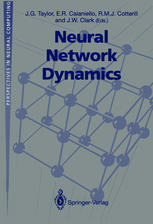Neural Network Dynamics: Proceedings of the Workshop on Complex Dynamics in Neural Networks, June 17–21 1991 at IIASS, Vietri, Italy