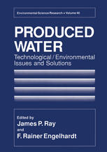 Produced Water: Technological/Environmental Issues and Solutions