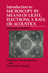 Introduction to Microscopy by Means of Light, Electrons, X Rays, or Acoustics