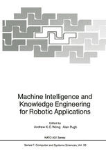 Machine Intelligence and Knowledge Engineering for Robotic Applications