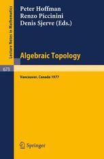 Algebraic Topology: Proceedings, University of British Columbia, Vancouver, August 1977