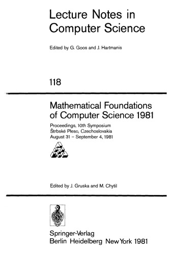 Mathematical Foundations of Computer Science 1981: Proceedings, 10th Symposium à trbské Pleso, Czechoslovakia August 31 – September 4, 1981