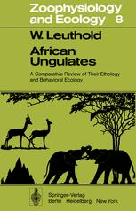 African Ungulates: A Comparative Review of Their Ethology and Behavioral Ecology