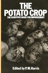 The Potato Crop: The scientific basis for improvement