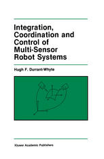 Integration, Coordination and Control of Multi-Sensor Robot Systems
