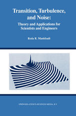Transition, Turbulence, and Noise: Theory and Applications for Scientists and Engineers