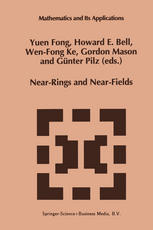 Near-Rings and Near-Fields: Proceedings of the Conference on Near-Rings and Near-Fields Fredericton, New Brunswick, Canada, July 18–24, 1993