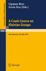 A Crash Course on Kleinian Groups: Lectures given at a special session at the January 1974 meeting of the American Mathematical Society at San Francis