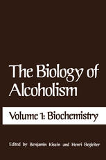 The Biology of Alcoholism: Volume 1: Biochemistry