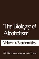 The Biology of Alcoholism: Volume 1: Biochemistry
