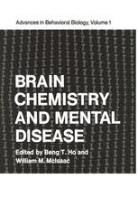 Brain Chemistry and Mental Disease: Proceedings of a Symposium on Brain Chemistry and Mental Disease held at the Texas Research Institute, Houston, Te