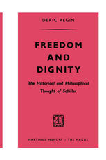 Freedom and Dignity: The Historical and Philosophical Thought of Schiller