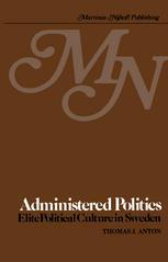 Administered Politics: Elite Political Culture in Sweden
