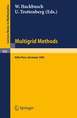 Multigrid Methods: Proceedings of the Conference Held at Köln-Porz, November 23–27, 1981