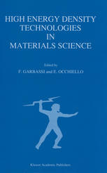 High Energy Density Technologies in Materials Science: Proceedings of the 2nd IGD Scientific Workshop, Novara, May 3–4, 1988