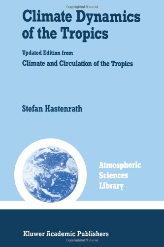 Climate Dynamics of the Tropics