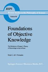 Foundations of Objective Knowledge: The Relations of Popper's Theory of Knowledge to that of Kant
