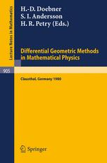 Differential Geometric Methods in Mathematical Physics: Clausthal 1980 Proceedings of an International Conference Held at the Technical University of