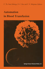 Automation in blood transfusion: Proceedings of the Thirteenth International Symposium on Blood Transfusion, Groningen 1988, organized by the Red Cros