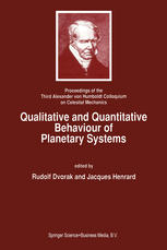 Qualitative and Quantitative Behaviour of Planetary Systems: Proceedings of the Third Alexander von Humboldt Colloquium on Celestial Mechanics