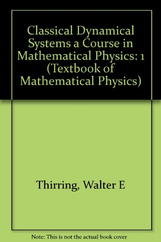 A Course in Mathematical Physics, Vol. 1: Classical Dynamical Systems