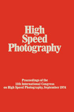High Speed Photography: Proceedings of the Eleventh International Congress on High Speed Photography, Imperial College, University of London, Septembe