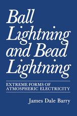 Ball Lightning and Bead Lightning: Extreme Forms of Atmospheric Electricity