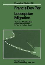 Lessepsian Migration: The Influx of Red Sea Biota into the Mediterranean by Way of the Suez Canal