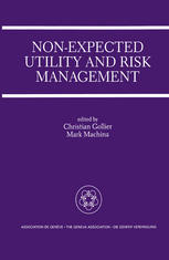 Non-Expected Utility and Risk Management: A Special Issue of the Geneva Papers on Risk and Insurance Theory