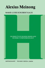 Alexius Meinong: On Objects of Higher Order and Husserl's Phenomenology