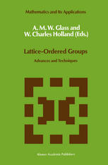 Lattice-Ordered Groups: Advances and Techniques