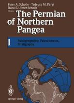 The Permian of Northern Pangea: Volume 1: Paleogeography, Paleoclimates, Stratigraphy
