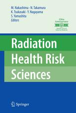 "Radiation Health Risk Sciences: Proceedings of the First International Symposium of the Nagasaki University Global COE Program ""Global Strategic Cente"