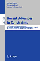 Recent Advances in Constraints: 12th Annual ERCIM International Workshop on Constraint Solving and Constraint Logic Programming, CSCLP 2007 Rocquencou