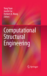 Computational Structural Engineering: Proceedings of the International Symposium on Computational Structural Engineering, held in Shanghai, China, Jun