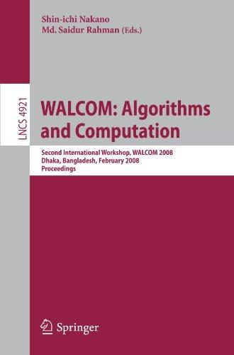 WALCOM: Algorithms and Computation: Second International Workshop, WALCOM 2008, Dhaka, Bangladesh, February 7-8, 2008. Proceedings