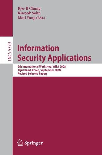 Information Security Applications: 9th International Workshop, WISA 2008, Jeju Island, Korea, September 23-25, 2008, Revised Selected Papers
