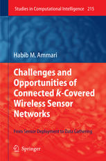 Challenges and Opportunities of Connected k-Covered Wireless Sensor Networks: From Sensor Deployment to Data Gathering