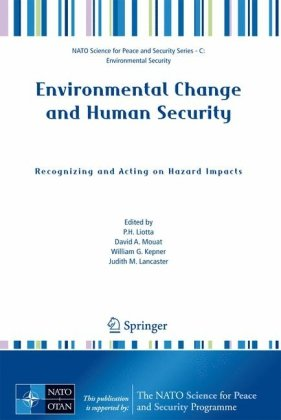 Environmental Change and Human Security Recognizing and Acting on Hazard Impacts NATO Science fo