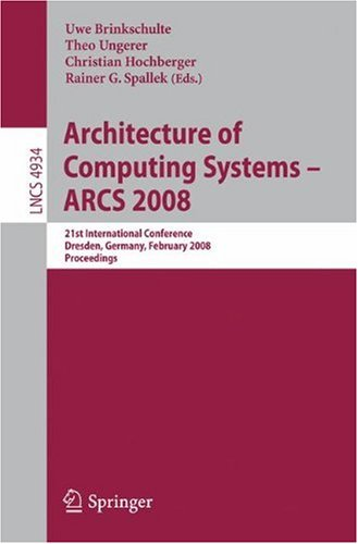 Architecture of Computing Systems – ARCS 2008: 21st International Conference, Dresden, Germany, February 25-28, 2008. Proceedings