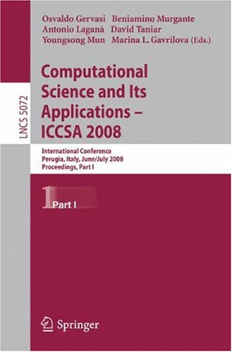 Computational Science and Its Applications – ICCSA 2008: International Conference, Perugia, Italy, June 30 – July 3, 2008, Proceedings, Part I