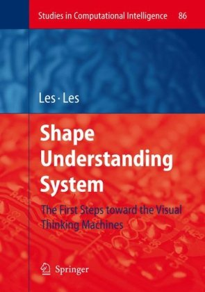 Shape Understanding System: The First Steps toward the Visual Thinking Machines