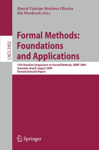 Formal Methods: Foundations and Applications: 12th Brazilian Symposium on Formal Methods, SBMF 2009 Gramado, Brazil, August 19-21, 2009 Revised Select